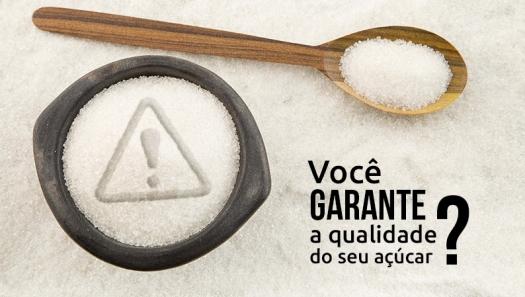 Você garante a qualidade do seu açúcar?