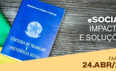Palestra FAAP Ribeirão - eSocial impactos e soluções